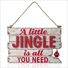 2015 A Little Jingle is All You Need Wood Sign